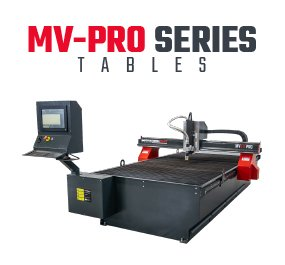 MV-Pro Series CNC plasma tables